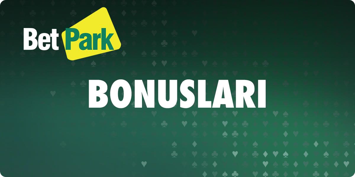 Betpark Bonuslari