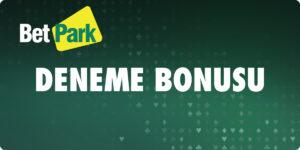 Betpark Deneme Bonusu