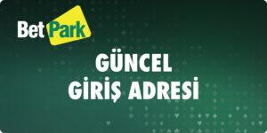 Betpark Guncel Giris Adresi