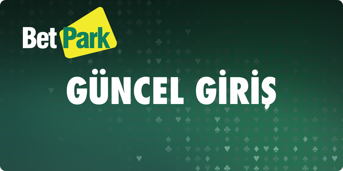 Betpark Guncel Giris