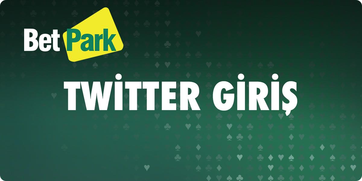 Betpark Twitter Giris